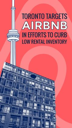 It's a love-hate relationship between #AirBnB and #Toronto but are they really to blame for the lack of Toronto #condo #rental inventory? | #CondoAirBnB #TorontoRealEstate #RealEstate
