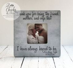 Thank You For Being The Friend Mother And Wife.. Mother Of The Bride Picture Frame by 2ChicksAndABasket