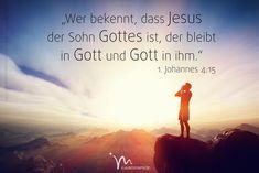 """""""Wer #bekennt, dass #Jesus der #Sohn #Gottes ist, der #bleibt in #Gott und #Gott in #ihm."""" 1. #Johannes 4:15 #glaubensimpulse"""
