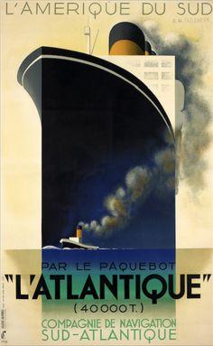 L'Amérique du Sud par le paquebot « L'Atlantique » (40000 t.) / Compagnie de Navigation Sud-Transatlantique - illustration de Cassandre - 1931 -