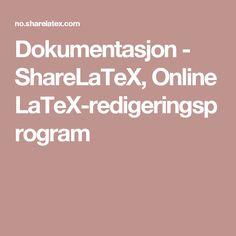 Dokumentasjon - ShareLaTeX, Online LaTeX-redigeringsprogram