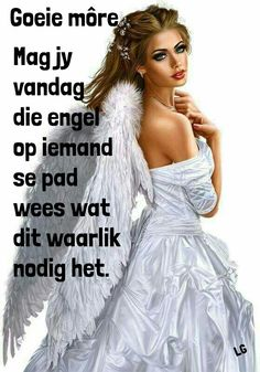 Wees ń engel vandag vir iemand Good Morning Wishes, Good Morning Quotes, Greetings For The Day, Afrikaanse Quotes, Goeie More, Strong Quotes, Pretty Pastel, Qoutes, Beautiful Pictures