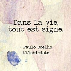 The Alchemist Quotes Paulo Coelho Sign Quotes, Wisdom Quotes, Words Quotes, Alchemist Quotes, Philosophical Thoughts, Mind Thoughts, French Phrases, Quote Citation, Favorite Words