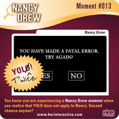 Nancy Drew and YOLO ... or should we say YOLT (You Only Live Twice) for Nancy? Hooray for second chances!