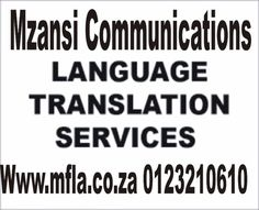At Mzansi we  do Translations of Corporatepublications, business documentations, annual reports, Legislation, governmentdocumentation, Financial texts, Legal documents, Novels, Children books, Literature,television plays, documentary programs, Documents of technical or scientificdocuments for individuals, companies, bodies and government departments.Translations in South African Languages and Foreign Languages in Johannesburg, Pretoria, Cape town, Durban, Pietermaritzburg,Potchefstroom…