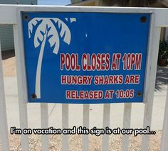 Dump A Day Funny Pictures Of The Day - 92 Pics. Pool closes at 10pm. Hungry sharks are released at 10:05pm