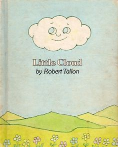 One of my favorite books as a kid! Little Cloud - illustrated by Robert Tallon