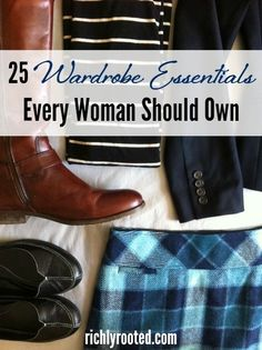 Building a wardrobe of classic pieces is the key to looking put together. Here are 25 wardrobe essentials every woman should invest in.
