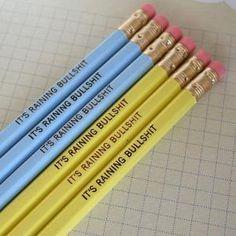 It's raining bullshit...pencils