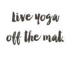 """Live yoga off the mat."""