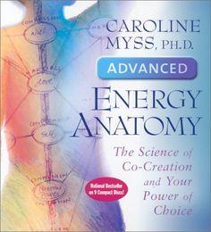 Advanced Energy Anatomy by Caroline Myss. $62.95. Publication: September 2001. Publisher: Sounds True, Incorporated; Unabridged edition (September 2001). Author: Caroline Myss. Save 10%!