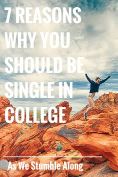 Why You Should be Single in College