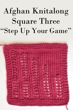 Afghan Knitalong Square 3 - Step Up Your Game Pattern