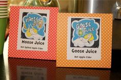 Dr. Seuss baby shower. Moose/Goose Juice. Hot apple cider!
