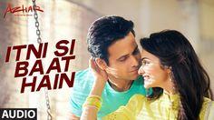 Itni Si Baat Hain Full Song | AZHAR | Emraan Hashmi, Prachi Desai | Arij...