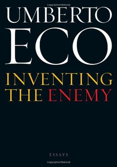 Inventing the Enemy: Essays by Umberto Eco,http://www.amazon.com/dp/0547640978/ref=cm_sw_r_pi_dp_5TOrsb0KN68SCPW9