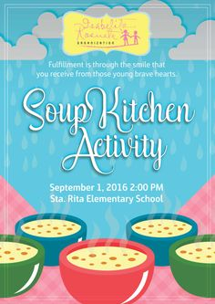 Soup Kitchen Activity 2016  Fulfillment is through the smile that you receive from those young brave hearts.