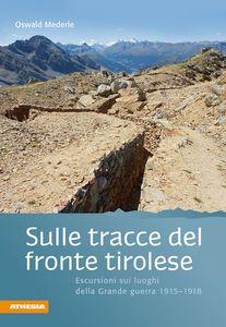 download SULLE TRACCE DEL FRONTE TIROLESE pdf epub mobi