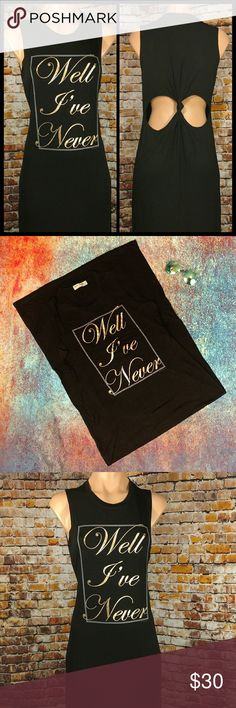 """Well I've Never"" Open Back T Shirt Dress Cool summer maxi dress made with t-shirt material. Cursive gold foil lettering. Sleeveless Maxi tank dress with crew neck. Available in Small, Medium and Large. Boutique Dresses Maxi"