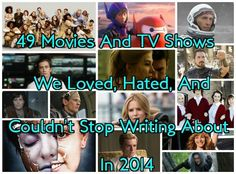 49 Movies And TV Shows We Loved, Hated, And Couldn't Stop Writing About In 2014