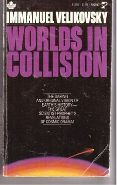Worlds in Collision, by Immanuel Velikovsky ~ complete text free pdf available to read online