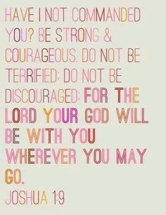 Strong and courageous!