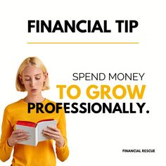 Spend money to grow in your career by going to conferences, taking courses, reading books, or something else specific to your job. It may feel like you don't want to spend the money on something like this, but if it pushes you outside your comfort zone and causes you to advance in your career, it's usually worth the money. Financial Tips, Financial Literacy, Books To Read, Reading Books, Finance, Career, Money, Feelings, Comfort Zone