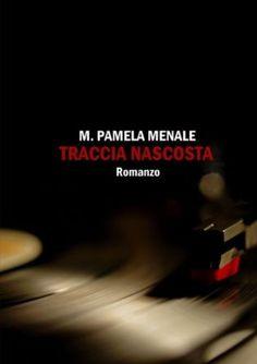 Ally e i libri: Traccia nascosta, M.Pamela Menale LA RECENSIONE PIù BELLA DELLA MIA VITA!!! :D