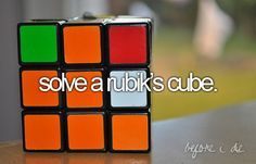 Before I die.I'll solve a Rubik's cube! doubt it. Just Girly Things, Things To Do, Just Do It, Just In Case, Bucket List Before I Die, This Is Your Life, Adventure Bucket List, Summer Bucket Lists, So Little Time