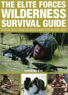 The Elite Forces Wilderness Survival Guide: Survival Skills from the World's Most Elite Military Units #wildernesssurvivalshelter #survivalskills