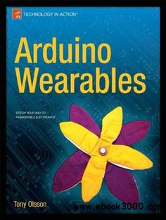 You've probably seen LED-decorated t-shirts and hats, and maybe even other electronic gadgets embedded in clothing, but with Arduino Wearables you can learn to make your own wearable electronic creations.This book is an introduction to wearable c Technology World, Computer Technology, Digital Technology, Computer Science, Wearable Computer, Wearable Device, Wearable Technology, Manual Arduino, Arduino Programming