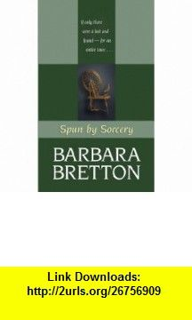 Spun by Sorcery (Thorndike Press Large Print Romance Series) (9781410434043) Barbara Bretton , ISBN-10: 1410434044  , ISBN-13: 978-1410434043 ,  , tutorials , pdf , ebook , torrent , downloads , rapidshare , filesonic , hotfile , megaupload , fileserve