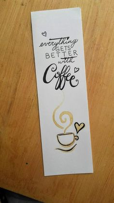 Handmade bookmark Everything gets better with coffee - This is an original bookmark, NOT printed. Creative Bookmarks, Diy Bookmarks, Corner Bookmarks, Bookmarks Quotes, Bookmark Craft, Watercolor Bookmarks, Book Markers, Coffee Painting, Bullet Journal Ideas Pages