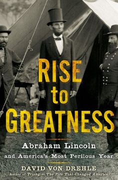 Rise to Greatness: Abraham Lincoln and America's « Delay Gifts