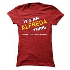 Its An Alfreda Thing - #sudaderas hoodie #sweatshirt design. BUY NOW => https://www.sunfrog.com/Names/Its-An-Alfreda-Thing-floha-Ladies.html?68278