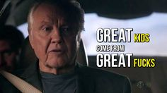 Jon Voight...'Ray Donovan'.  My parents must have had one hell of a night! LOL!