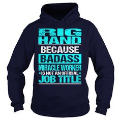 RIG HAND Because BADASS Miracle Worker Isn't An Official Job Title T-Shirts, Hoodies. BUY IT NOW ==► https://www.sunfrog.com/LifeStyle/RIG-HAND--BADASS-Navy-Blue-Hoodie.html?id=41382