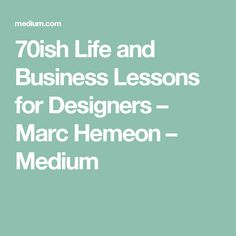 70ish Life and Business Lessons for Designers – Marc Hemeon – Medium Design Thinking, School Design, Ui Ux Design, Product Design, Drawer, Innovation, Challenges, Reading, Dressers