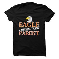 Eagle Marching Band Parent T Shirts, Hoodies, Sweatshirts. CHECK PRICE ==►…