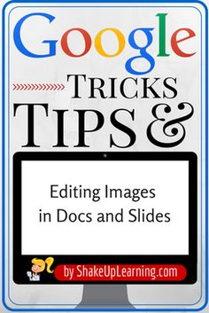 Google Tricks and Tips: Editing Images in Google Docs and Slides | #googleedu #edtech #google