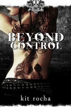 Beyond Control (Beyond, Book Two) by Kit Rocha, http://www.amazon.com/dp/B00BTPZPZK/ref=cm_sw_r_pi_dp_yUG2sb0HK0MA8