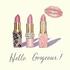 """Hello Gorgeous!"""