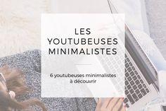 Mes 6 youtubeuses minimalistes favorites - Maman s'organise Flylady, Konmari, Fee Du Logis, Slow Living, Less Is More, Life Organization, Organizing, Positive Attitude, Frugal