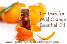 { Faith Filled Health }: 15 Uses for Wild Orange Essential Oil Wild Orange Essential Oil, Essential Oil Uses, Young Living Essential Oils, Diy Natural Deodorant, Diy Deodorant, Orange Oil, Living Oils, Doterra Essential Oils, Herbal Remedies