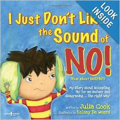 I Just Don't Like the Sound of No! My Story About Accepting No for an Answer and Disagreeing the Right Way! (Best Me I Can Be): Julia Cook, ...