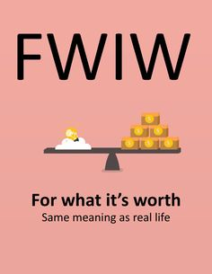 F.W.I.W. - For What It's Worth