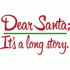 Silhouette Design Store - View Design #100143: dear santa - it's a long story