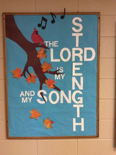 "Church and school bulletin board. Oct ""The Lord is my strength and my song."" - - Church and school bulletin board. Oct The Lord is my strength and my song. - - Church and school bulletin board. Oct The Lord is my strength and my song. Inspirational Bulletin Boards, Bible Bulletin Boards, Thanksgiving Bulletin Boards, College Bulletin Boards, Kindergarten Bulletin Boards, Christian Bulletin Boards, Halloween Bulletin Boards, Birthday Bulletin Boards, Reading Bulletin Boards"