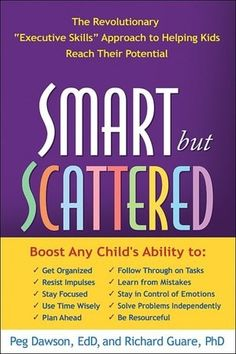 Smart but Scattered: The Revolutionary Executive Skills Approach to Helping Kids Reach Their Potential Peg Dawson Richard Guare 1593854455 9781593854454 Scientists who study child development have recently found that kids who are Reiki, It Pdf, Habits Of Mind, Executive Functioning, Thing 1, School Psychology, Psychology Resources, Sensory Processing, Aspergers