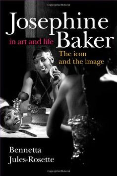 Josephine Baker in Art and Life: The Icon and the Image by Bennetta Jules-Rosette http://www.amazon.com/dp/0252074122/ref=cm_sw_r_pi_dp_qfj6vb00WF0TH